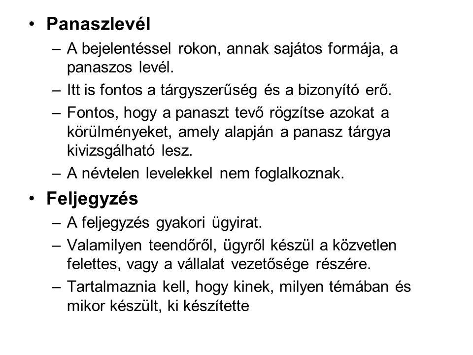 Panaszlevél –A bejelentéssel rokon, annak sajátos formája, a panaszos levél.