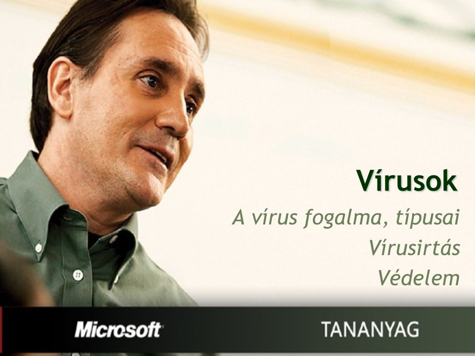 Vírusok A vírus fogalma, típusai Vírusirtás Védelem