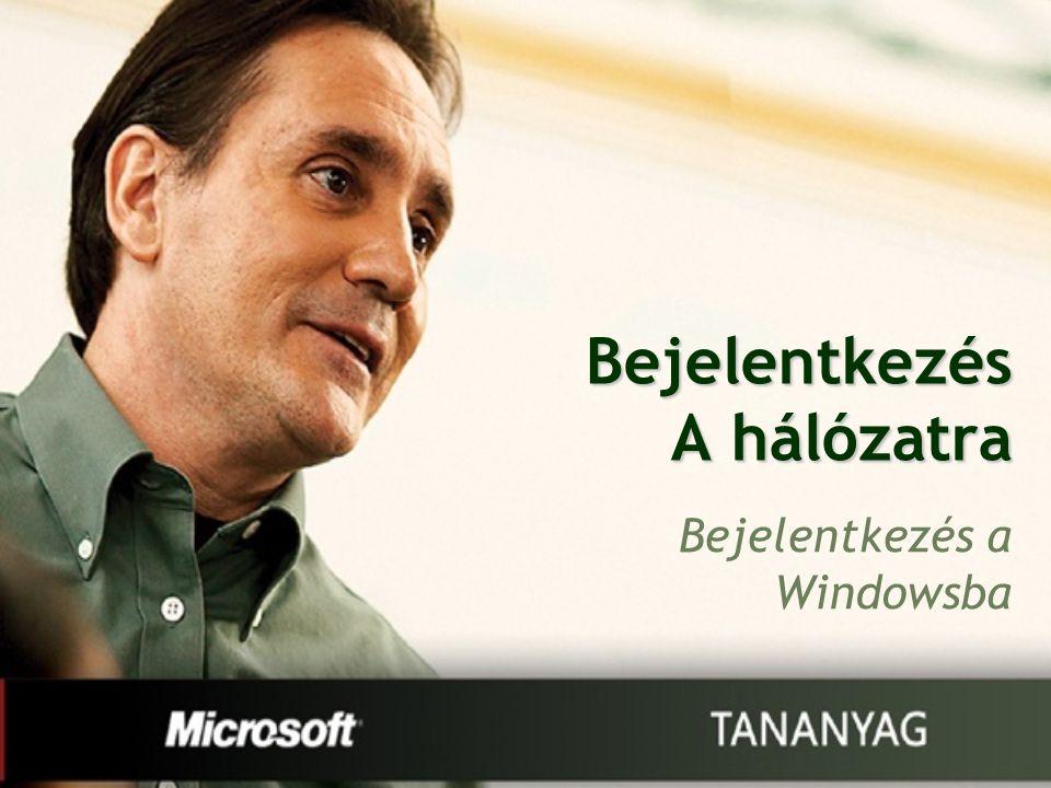 Bejelentkezés A hálózatra Bejelentkezés a Windowsba