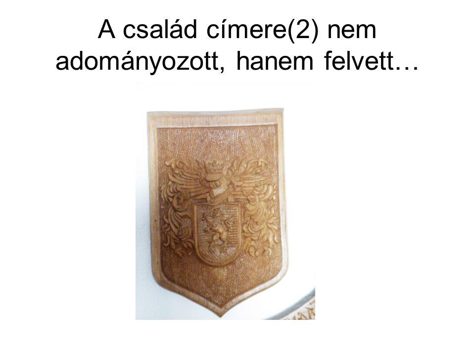 A család címere(2) nem adományozott, hanem felvett…