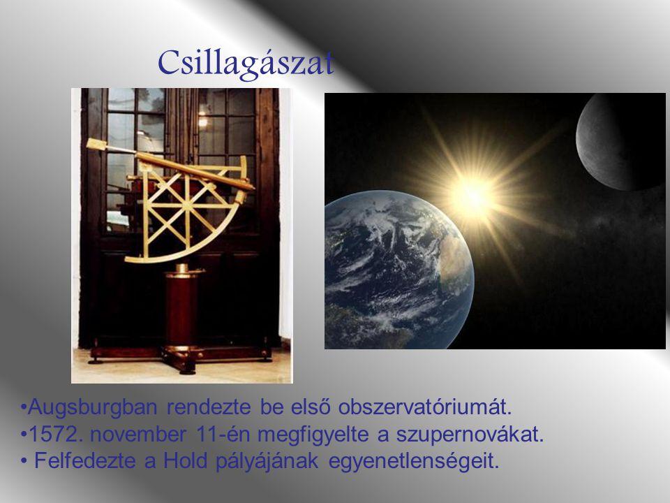 Csillagászat Augsburgban rendezte be első obszervatóriumát. 1572. november 11-én megfigyelte a szupernovákat. Felfedezte a Hold pályájának egyenetlens