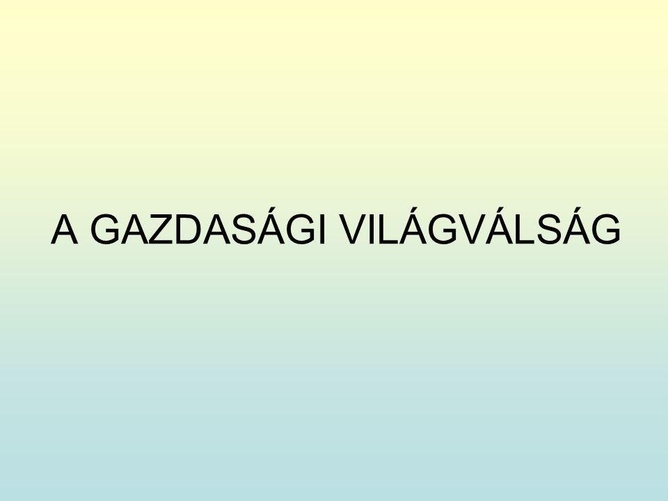 A GAZDASÁGI VILÁGVÁLSÁG