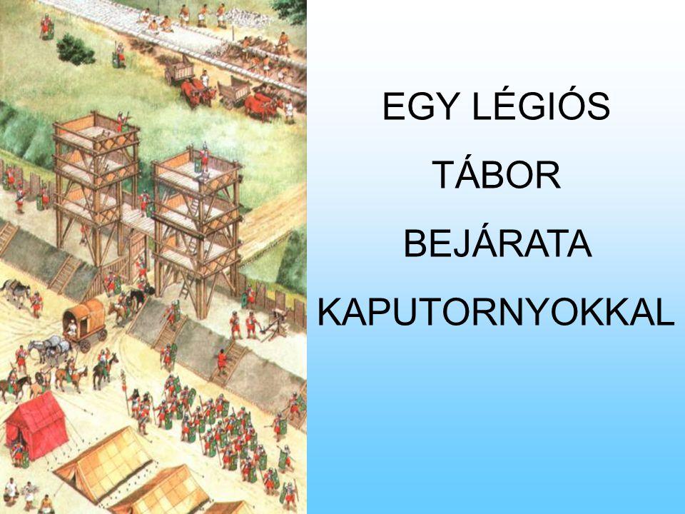 EGY LÉGIÓS TÁBOR BEJÁRATA KAPUTORNYOKKAL