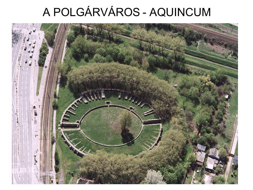A POLGÁRVÁROS - AQUINCUM