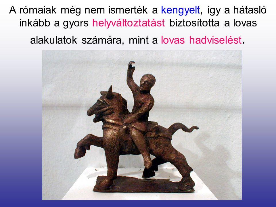 A rómaiak még nem ismerték a kengyelt, így a hátasló inkább a gyors helyváltoztatást biztosította a lovas alakulatok számára, mint a lovas hadviselést