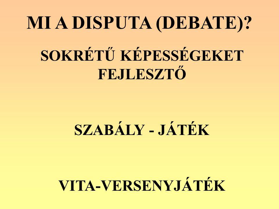 MI A DISPUTA (DEBATE) SOKRÉTŰ KÉPESSÉGEKET FEJLESZTŐ SZABÁLY - JÁTÉK VITA-VERSENYJÁTÉK