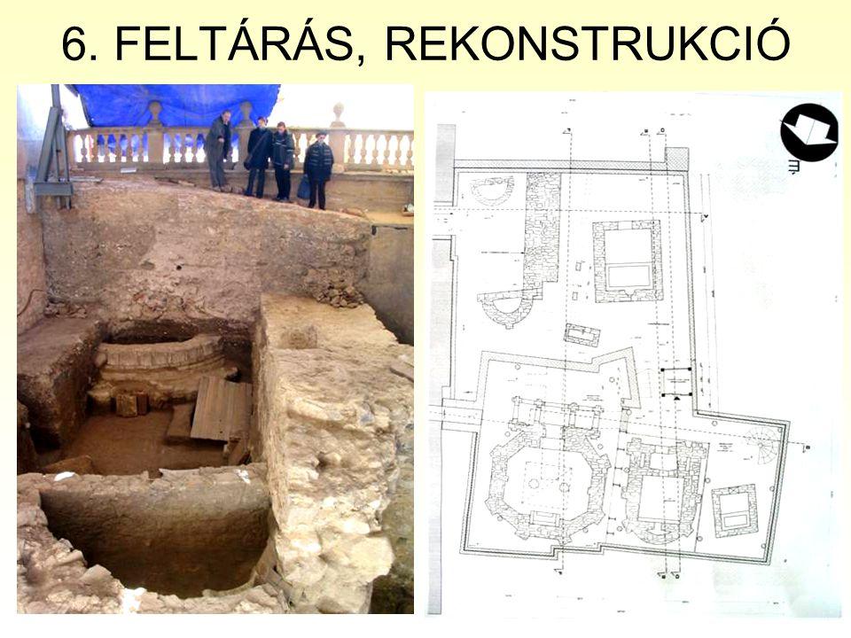 6. FELTÁRÁS, REKONSTRUKCIÓ