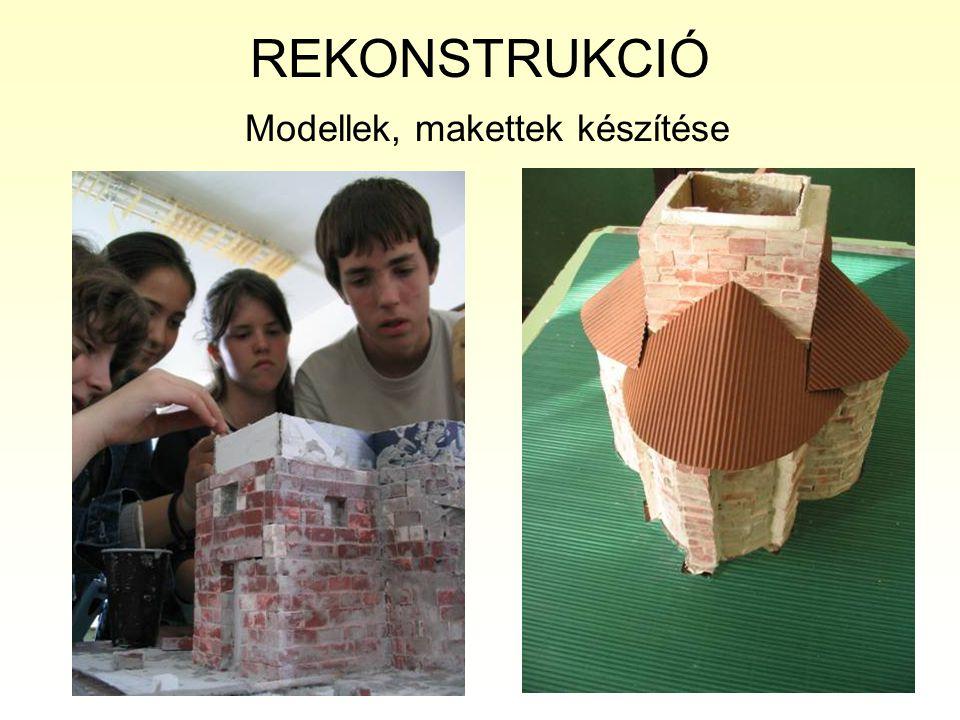 REKONSTRUKCIÓ Modellek, makettek készítése