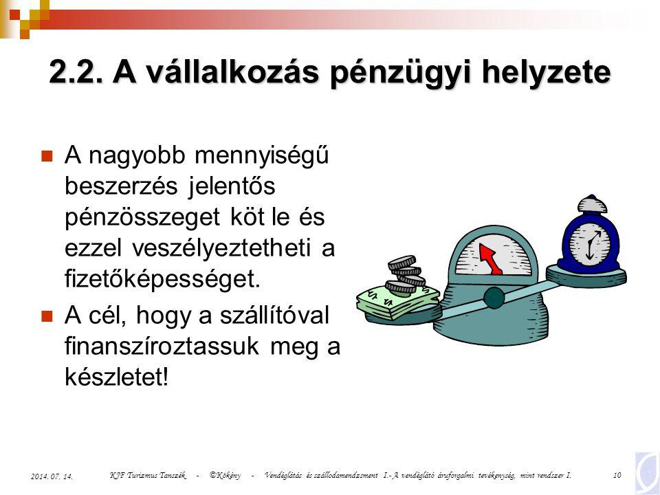 KJF Turizmus Tanszék - ©Kökény - Vendéglátás és szállodamendzsment I.- A vendéglátó áruforgalmi tevékenység, mint rendszer I.10 2014. 07. 14. 2.2. A v
