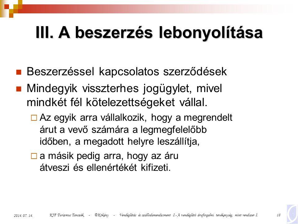 KJF Turizmus Tanszék - ©Kökény - Vendéglátás és szállodamendzsment I.- A vendéglátó áruforgalmi tevékenység, mint rendszer I.18 2014. 07. 14. III. A b
