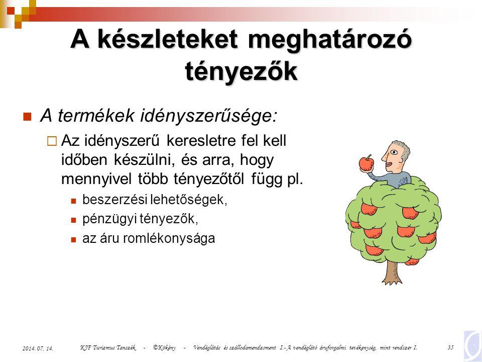 KJF Turizmus Tanszék - ©Kökény - Vendéglátás és szállodamendzsment I.- A vendéglátó áruforgalmi tevékenység, mint rendszer I.35 2014. 07. 14. A termék
