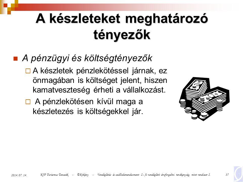 KJF Turizmus Tanszék - ©Kökény - Vendéglátás és szállodamendzsment I.- A vendéglátó áruforgalmi tevékenység, mint rendszer I.37 2014. 07. 14. A pénzüg
