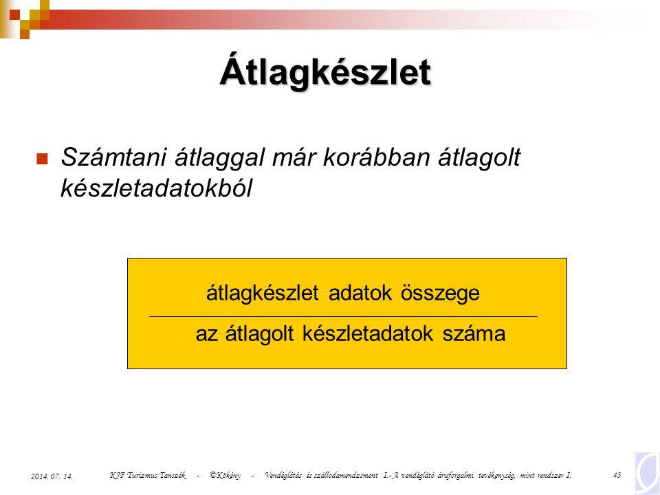 KJF Turizmus Tanszék - ©Kökény - Vendéglátás és szállodamendzsment I.- A vendéglátó áruforgalmi tevékenység, mint rendszer I.43 2014. 07. 14. Átlagkés