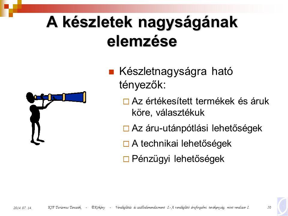 KJF Turizmus Tanszék - ©Kökény - Vendéglátás és szállodamendzsment I.- A vendéglátó áruforgalmi tevékenység, mint rendszer I.50 2014. 07. 14. A készle