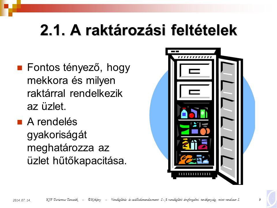 KJF Turizmus Tanszék - ©Kökény - Vendéglátás és szállodamendzsment I.- A vendéglátó áruforgalmi tevékenység, mint rendszer I.40 2014.