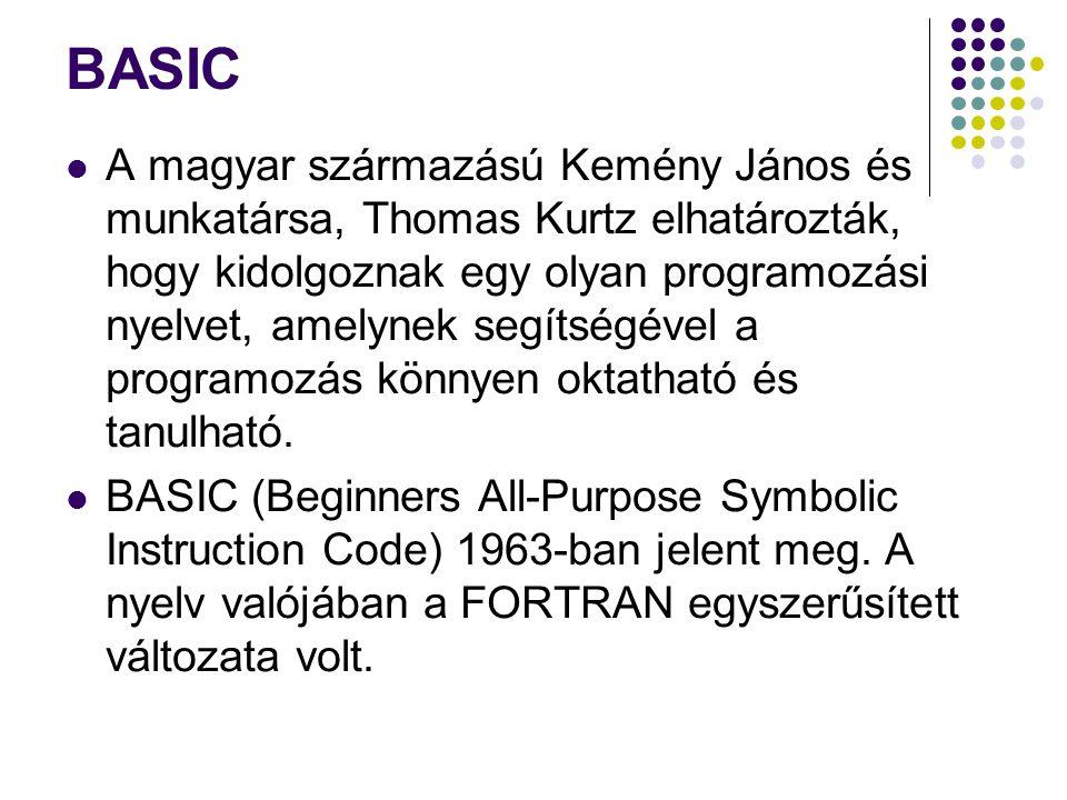 BASIC A magyar származású Kemény János és munkatársa, Thomas Kurtz elhatározták, hogy kidolgoznak egy olyan programozási nyelvet, amelynek segítségével a programozás könnyen oktatható és tanulható.