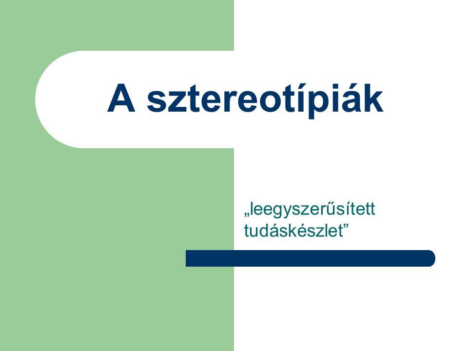 A szetereotípia fogalma: Ábrázolás, a megjelenés és a vélemények sablonos módjára utaló kifejezés.