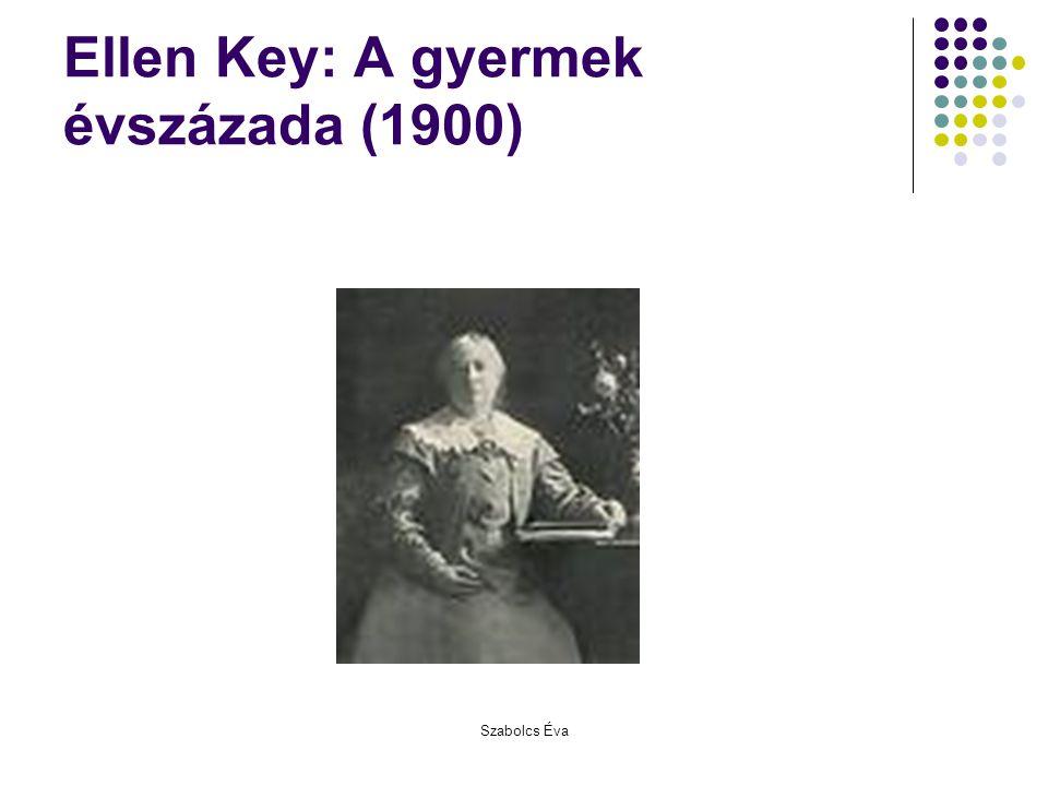 Szabolcs Éva Ellen Key: A gyermek évszázada (1900)