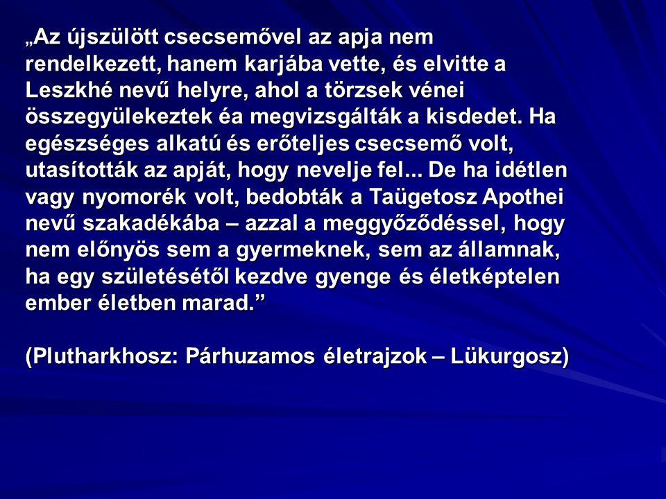 Az újszülött csecsemővel az apja nem rendelkezett, hanem karjába vette, és elvitte a Leszkhé nevű helyre, ahol a törzsek vénei összegyülekeztek éa meg