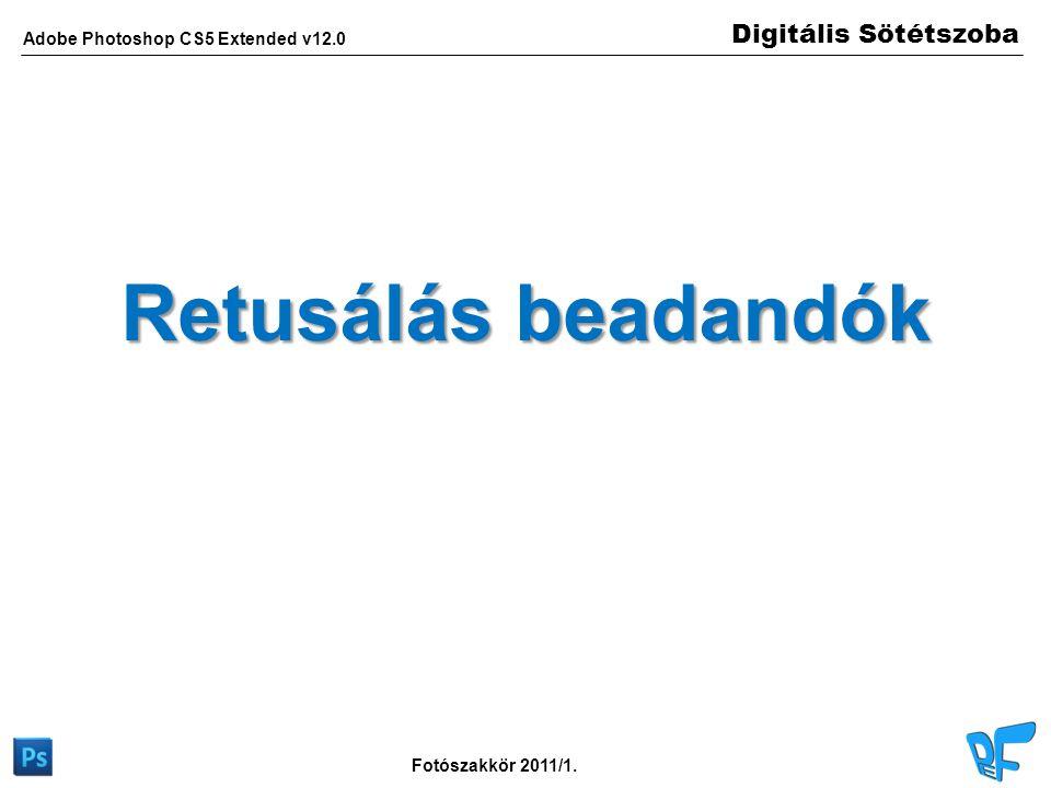 Digitális Sötétszoba Adobe Photoshop CS5 Extended v12.0 Fotószakkör 2011/1. Gauss életlenítés