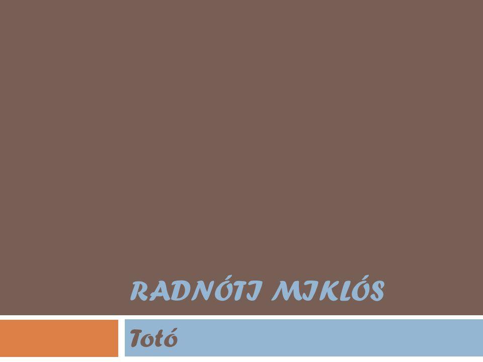RADNÓTI MIKLÓS Totó