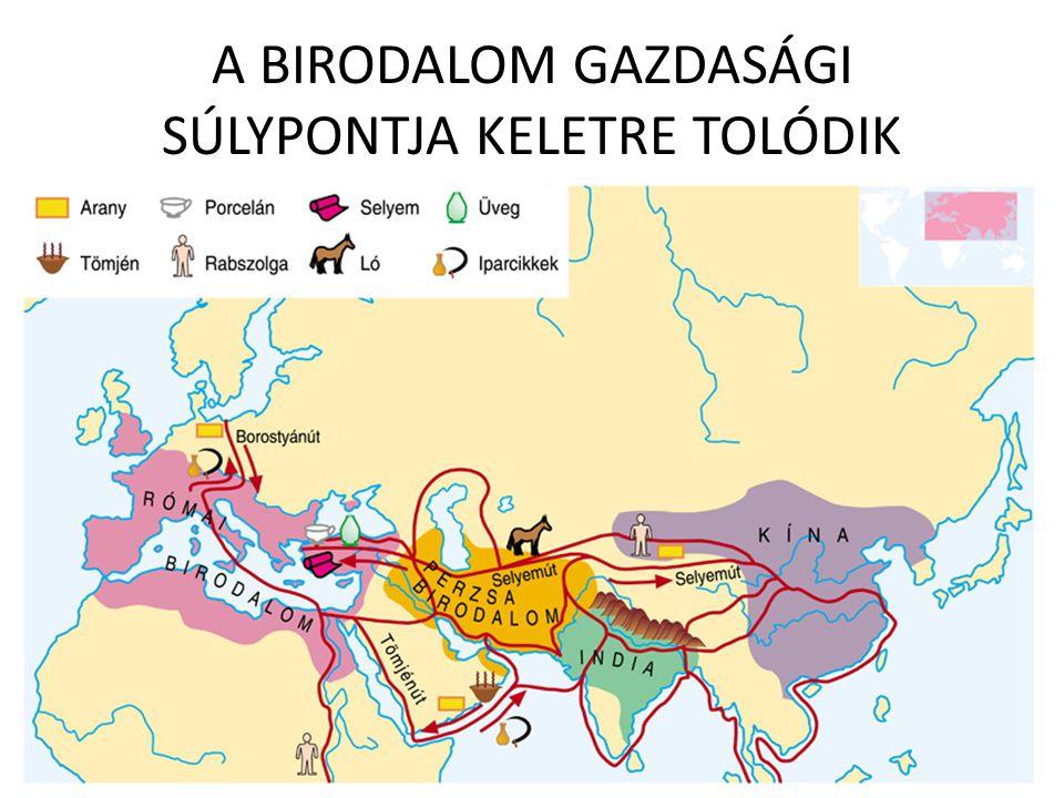 A BIRODALOM GAZDASÁGI SÚLYPONTJA KELETRE TOLÓDIK