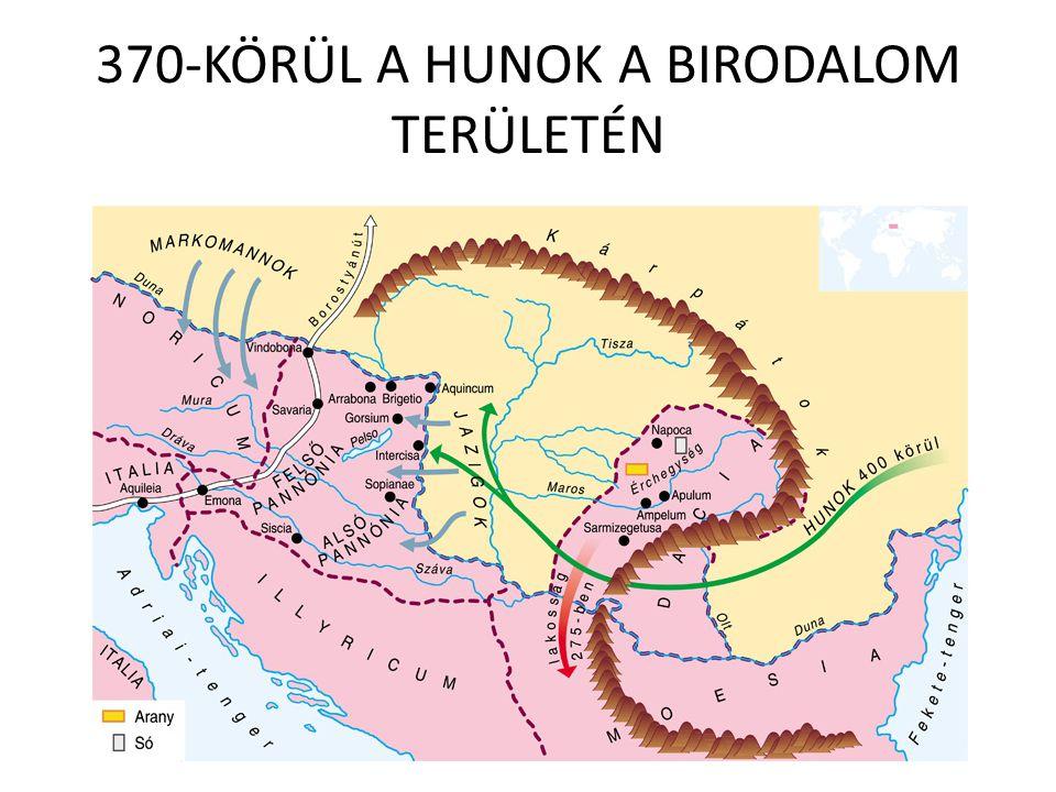 370-KÖRÜL A HUNOK A BIRODALOM TERÜLETÉN