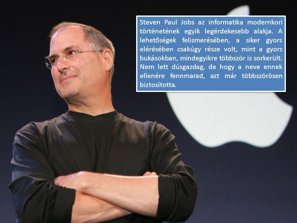 Steven Paul Jobs az informatika modernkori történetének egyik legérdekesebb alakja. A lehetőségek felismerésében, a siker gyors elérésében csakúgy rés