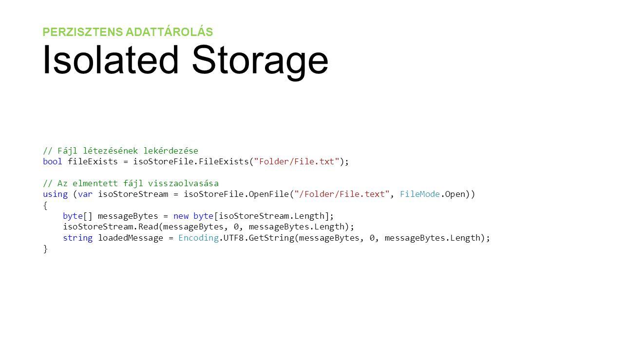 PERZISZTENS ADATTÁROLÁS Isolated Settings Beállítások Tárolhatunk adatot kulcs/érték párokként.