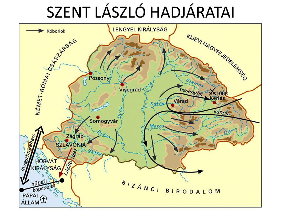 SZENT LÁSZLÓ HADJÁRATAI