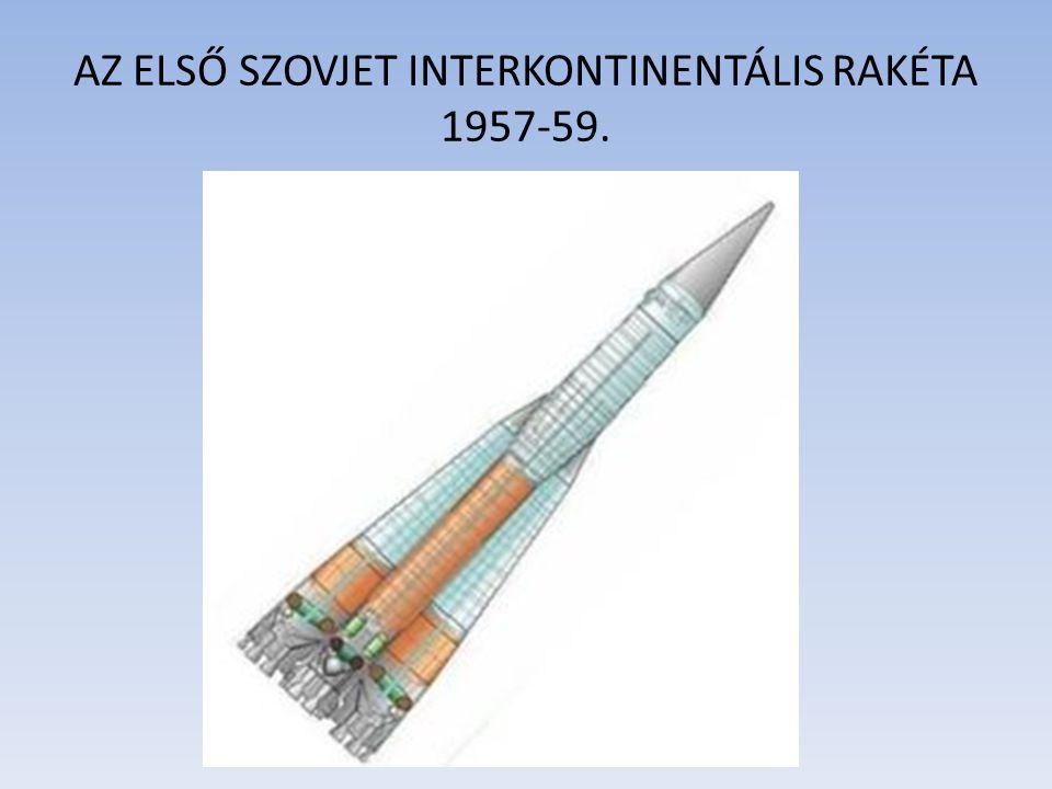 AZ ELSŐ SZOVJET INTERKONTINENTÁLIS RAKÉTA 1957-59.