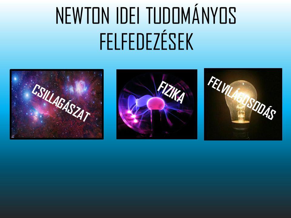NEWTON IDEI TUDOMÁNYOS FELFEDEZÉSEK CSILLAGÁSZAT FIZIKA FELVILÁGOSODÁS