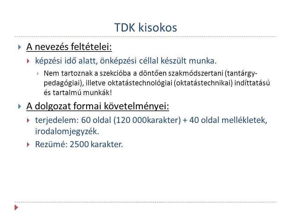 TDK kisokos  A nevezés feltételei:  képzési idő alatt, önképzési céllal készült munka.