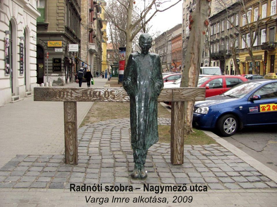Radnóti szobra – Nagymező utca Varga Imre alkotása, 2009
