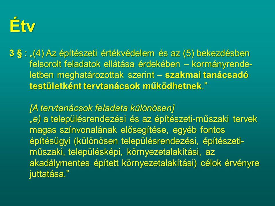 """Étv 3 § : """"(4) Az építészeti értékvédelem és az (5) bekezdésben felsorolt feladatok ellátása érdekében – kormányrende- felsorolt feladatok ellátása ér"""