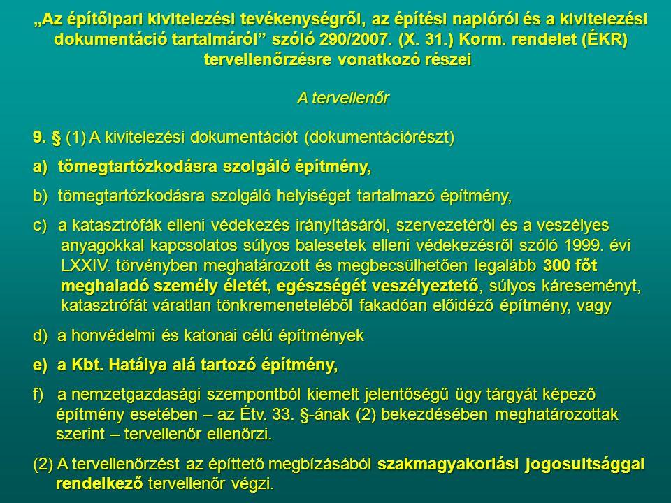 """""""Az építőipari kivitelezési tevékenységről, az építési naplóról és a kivitelezési dokumentáció tartalmáról"""" szóló 290/2007. (X. 31.) Korm. rendelet (É"""