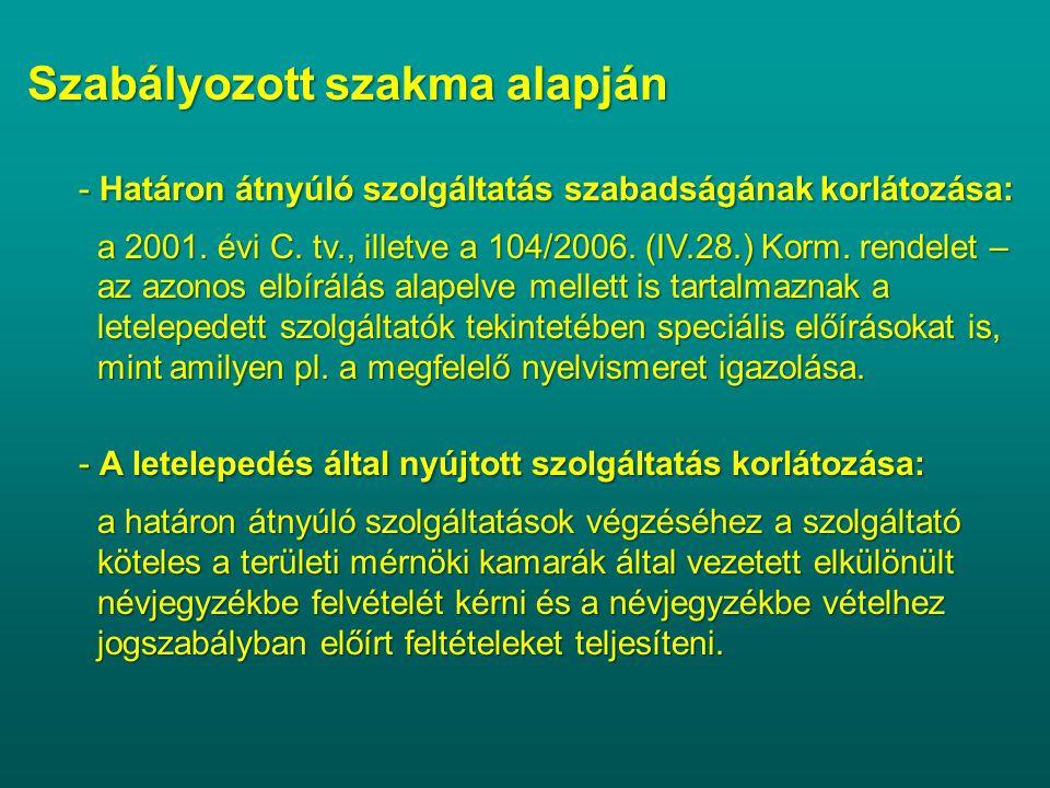 Szabályozott szakma alapján - Határon átnyúló szolgáltatás szabadságának korlátozása: - Határon átnyúló szolgáltatás szabadságának korlátozása: a 2001