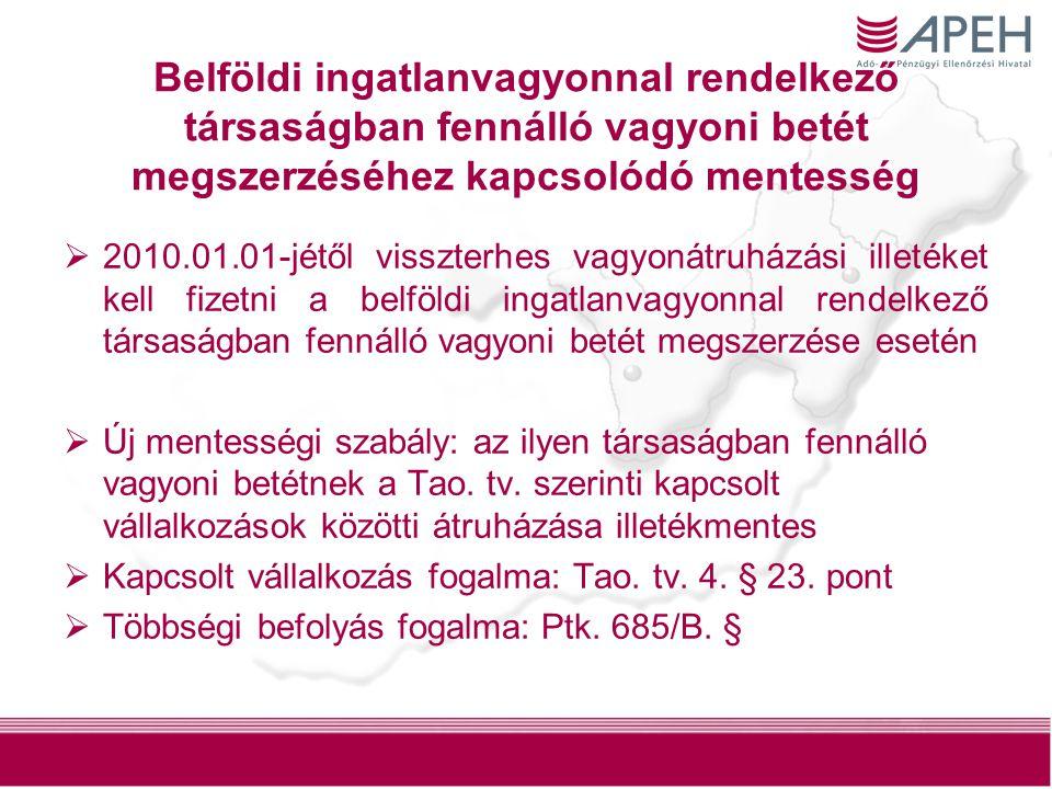 11 Belföldi ingatlanvagyonnal rendelkező társaságban fennálló vagyoni betét megszerzéséhez kapcsolódó mentesség  2010.01.01-jétől visszterhes vagyoná