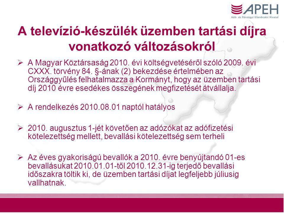 18 A televízió-készülék üzemben tartási díjra vonatkozó változásokról  A Magyar Köztársaság 2010. évi költségvetéséről szóló 2009. évi CXXX. törvény