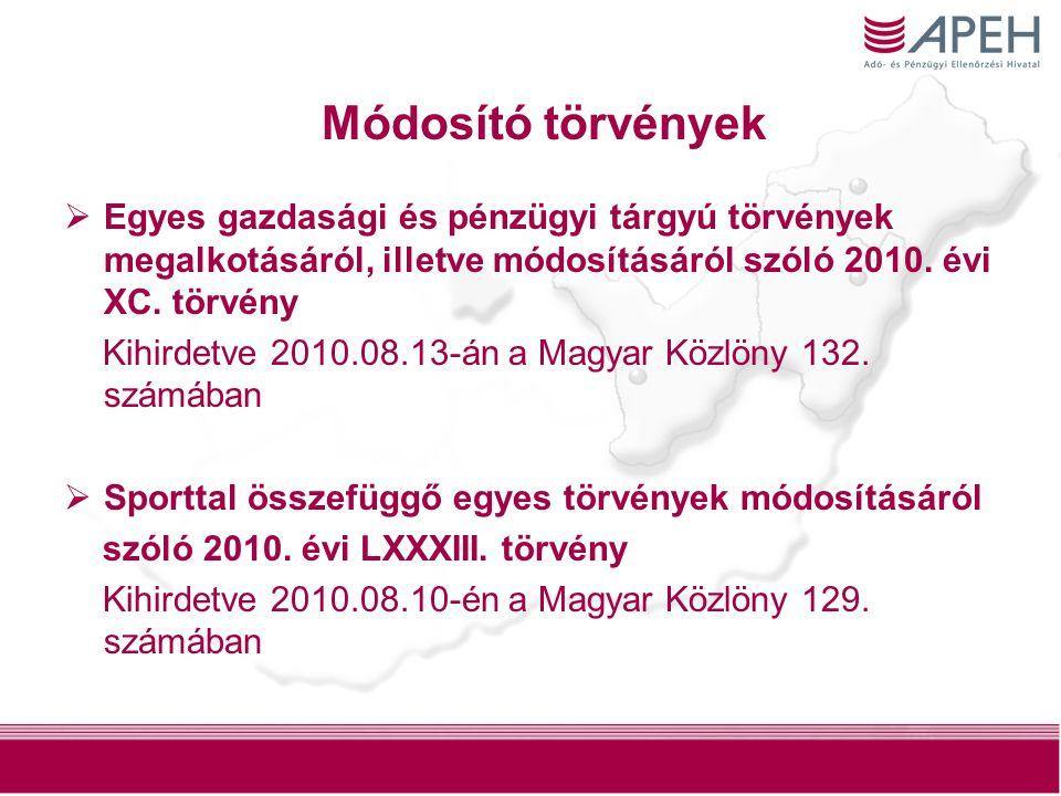 2  Egyes gazdasági és pénzügyi tárgyú törvények megalkotásáról, illetve módosításáról szóló 2010. évi XC. törvény Kihirdetve 2010.08.13-án a Magyar K