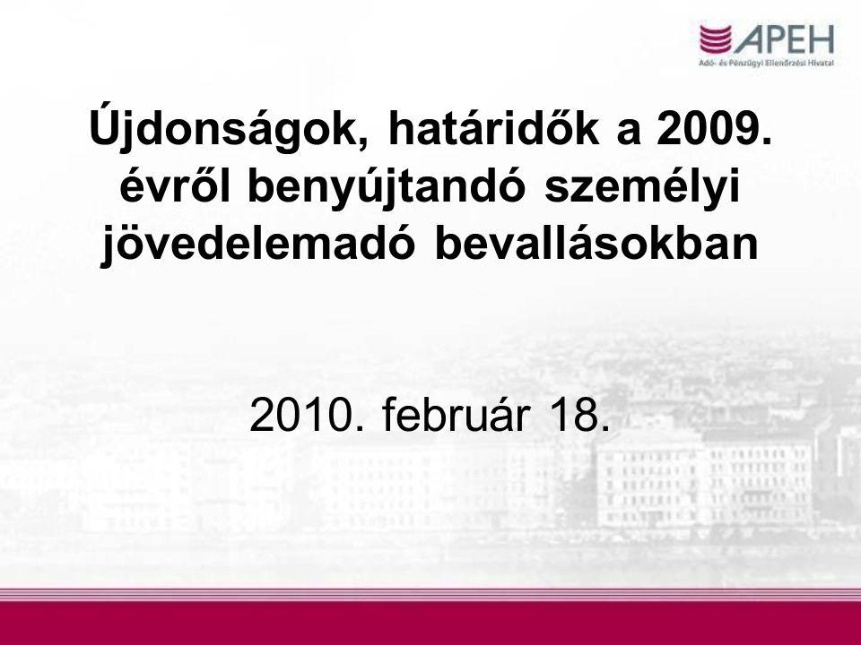 Újdonságok, határidők a 2009. évről benyújtandó személyi jövedelemadó bevallásokban 2010. február 18.