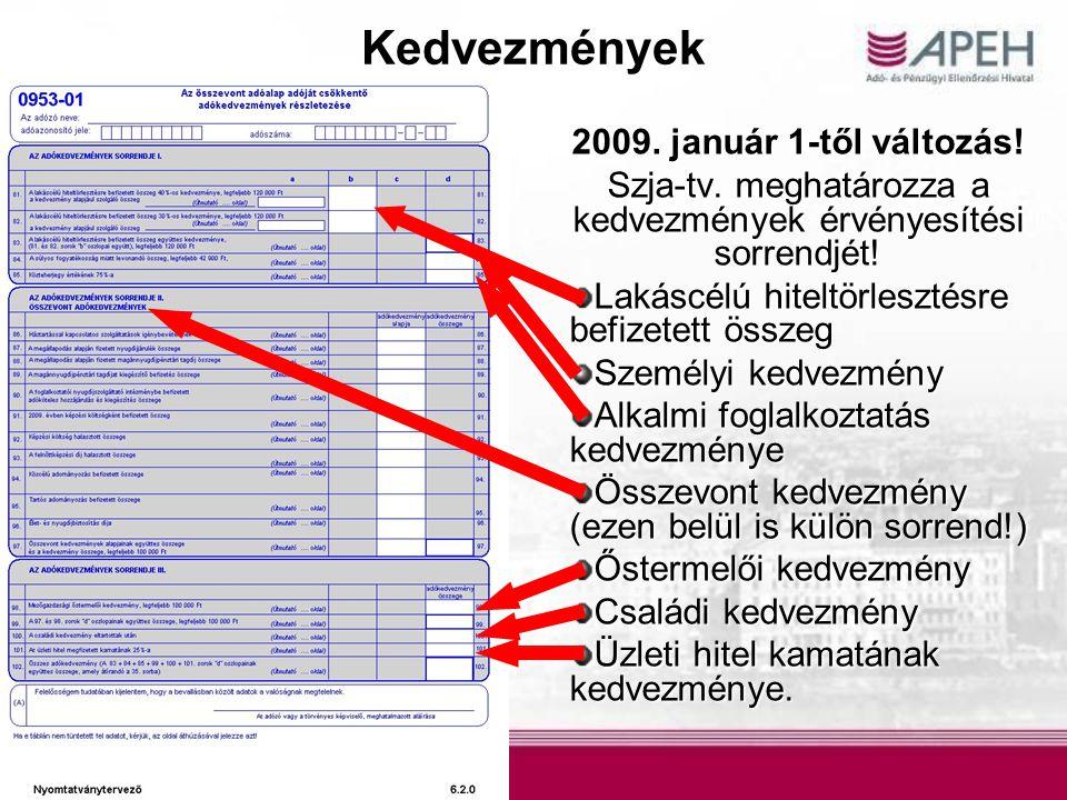 Kedvezmények 2009.január 1-től változás. Szja-tv.