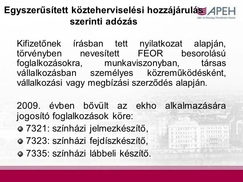 Egyszerűsített közteherviselési hozzájárulás szerinti adózás Kifizetőnek írásban tett nyilatkozat alapján, törvényben nevesített FEOR besorolású fogla