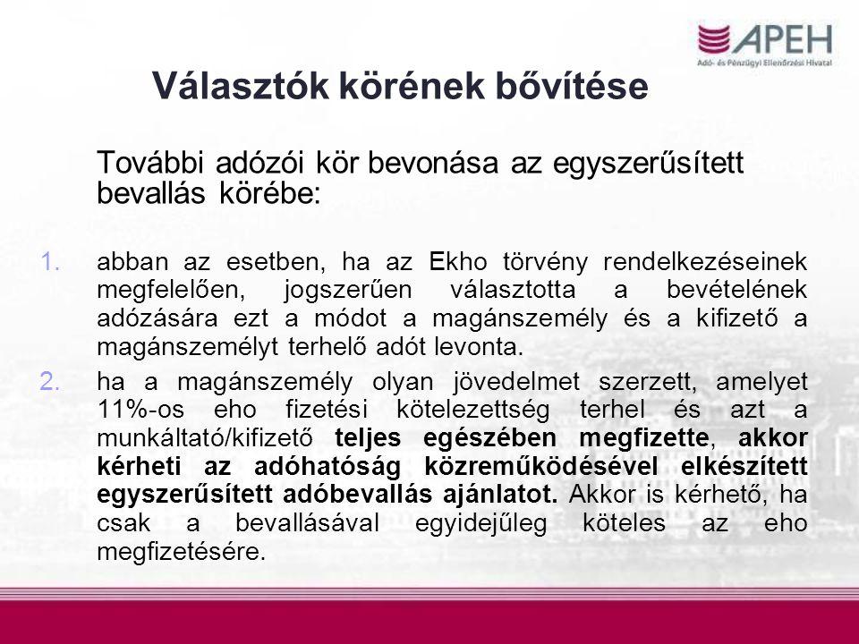 Választók körének bővítése További adózói kör bevonása az egyszerűsített bevallás körébe: 1. 1.abban az esetben, ha az Ekho törvény rendelkezéseinek m