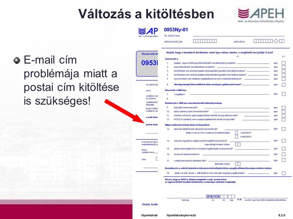 Változás a kitöltésben E-mail cím problémája miatt a postai cím kitöltése is szükséges!