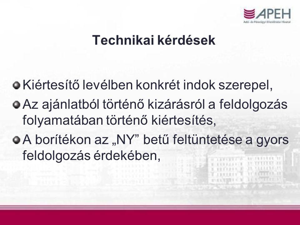 Technikai kérdések Kiértesítő levélben konkrét indok szerepel, Az ajánlatból történő kizárásról a feldolgozás folyamatában történő kiértesítés, A borí