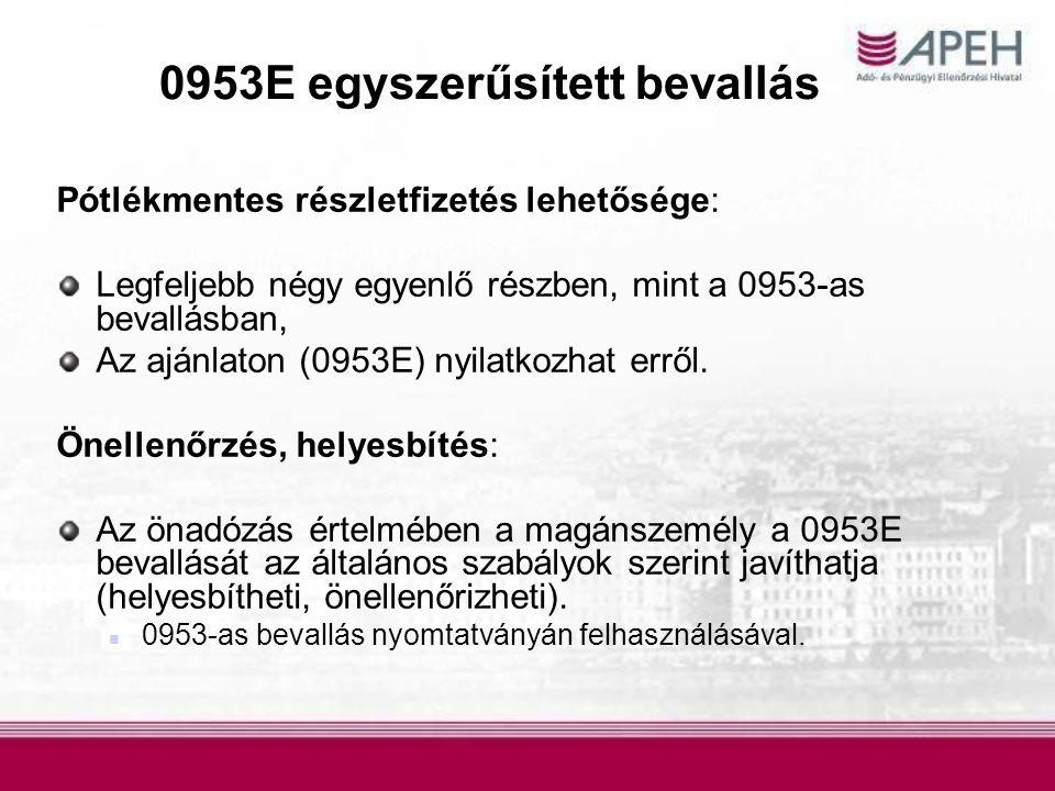 0953E egyszerűsített bevallás Pótlékmentes részletfizetés lehetősége: Legfeljebb négy egyenlő részben, mint a 0953-as bevallásban, Az ajánlaton (0953E