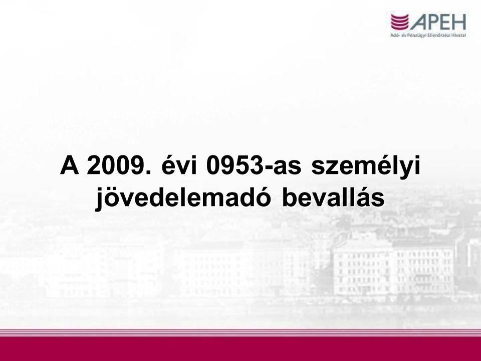 Határidő – bevallás, teljesítés Egyebekben a magánszemélyek: 2010.