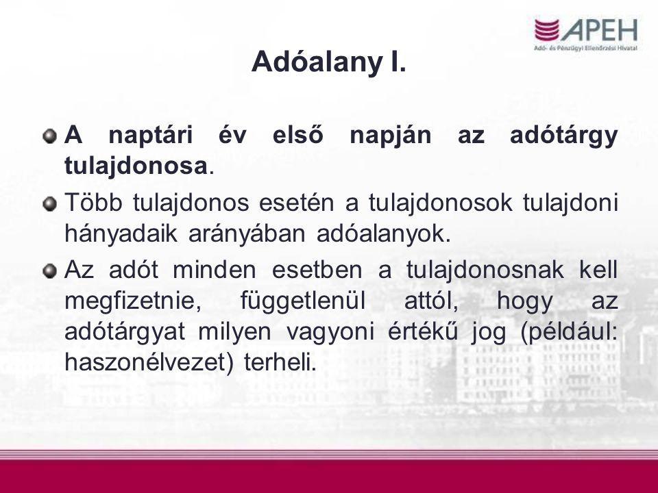 Adóalany I.A naptári év első napján az adótárgy tulajdonosa.