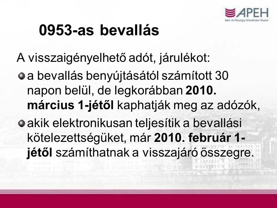 A visszaigényelhető adót, járulékot: a bevallás benyújtásától számított 30 napon belül, de legkorábban 2010. március 1-jétől kaphatják meg az adózók,